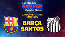 El Barça & Santos next Gamper Trophy