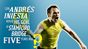 Andrés Iniesta & Stamford Bridge