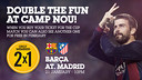 Buy one get one free to see Barça at Camp Nou!